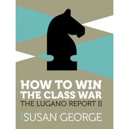 How To Win The Class War - The Lugano Report II - Kindle