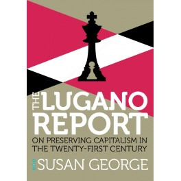 The Lugano Report - On Preserving Capitalism in the Twenty-First Century - Kindle