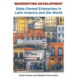 Reorienting Development: State-owned Enterprises in Latin America and the World