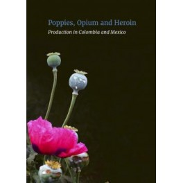 Poppies, Opium and Heroin Production in Colombia and Mexico