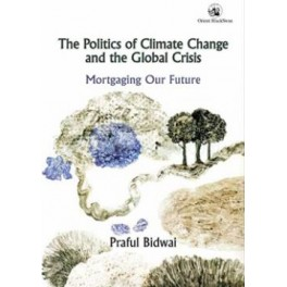 The Politics of Climate Change and the Global Crisis